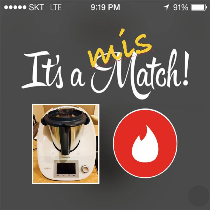 Its a mismatch Thermomix Tinder Generation Match